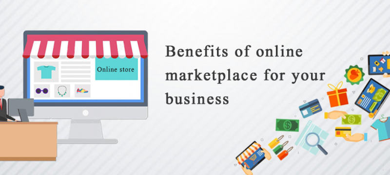 BENEFITS OF AN ONLINE MARKETPLACE FOR YOUR BUSINESS
