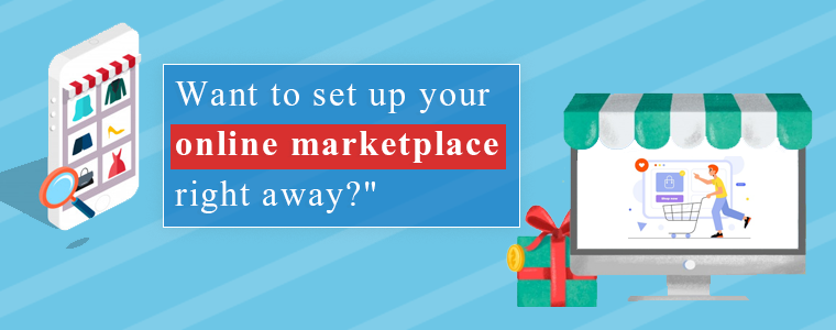 Want-to-set-up-your-online-marketplace-right-away