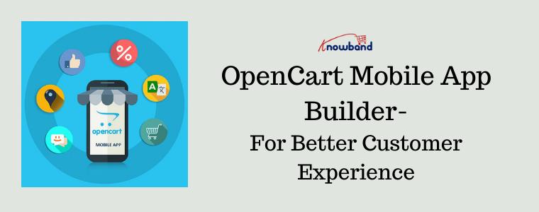 OpenCart Mobile App Builder- for better customer experience (