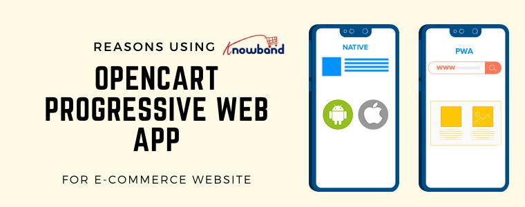Reasons Using Opencart Progressive Web App for E-commerce Website