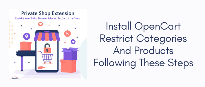nstall OpenCart Restrict categories and products following these Steps