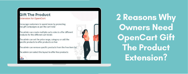 2 reasons why owners need OpenCart Gift The Product Extension