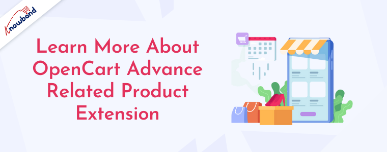 Learn more about OpenCart advance related product extension