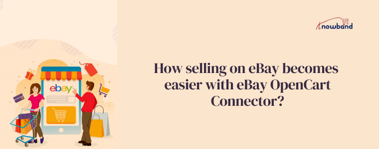 How selling on eBay becomes easier with eBay OpenCart Connector