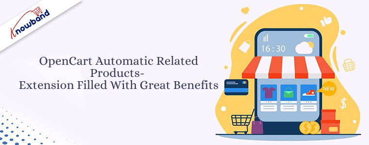 OpenCart Automatic Related Products- Extension filled with great benefits