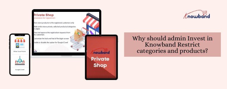 Why should admin Invest in Knowband Restrict categories and products